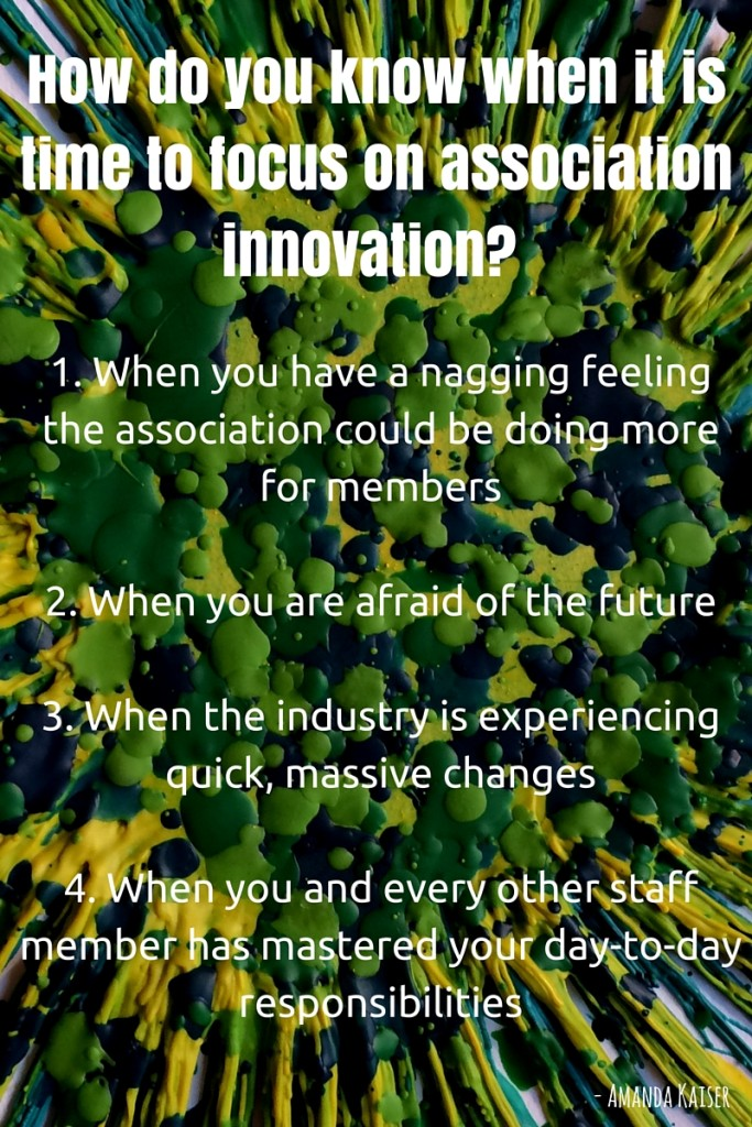 How do you know when it is time to focus on association innovation?